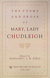 The Poems and Prose of Mary, Lady Chudleigh by Mary Chudleigh