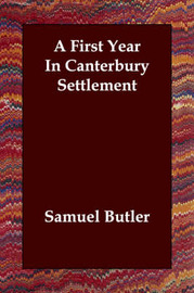 A First Year In Canterbury Settlement by Samuel Butler image
