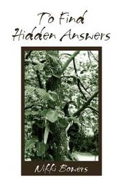 To Find Hidden Answers by Nikki Bowers image