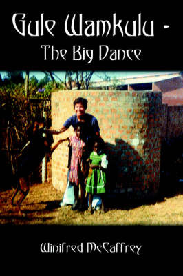 Gule Wamkulu - the Big Dance by Winifred McCaffrey image