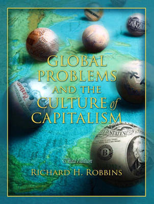 Global Problems and the Culture of Capitalism by Richard Robbins