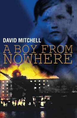A Boy from Nowhere: v. 1 by David Mitchell