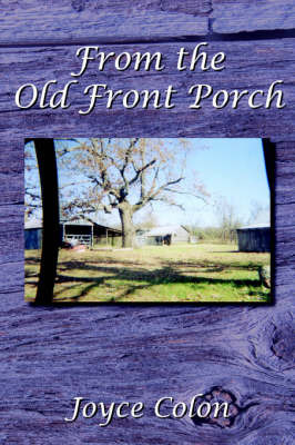 From the Old Front Porch by Joyce Colon