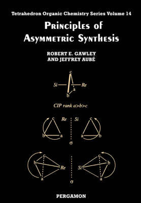 Principles of Asymmetric Synthesis: Volume 14 by J. Aube