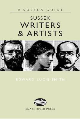 Sussex Writers and Artists by Edward Lucie-Smith