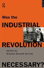 Was the Industrial Revolution Necessary?