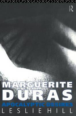 Marguerite Duras by Leslie Hill