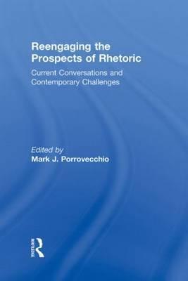 Reengaging the Prospects of Rhetoric image