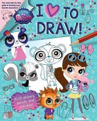 Littlest Pet Shop: I Love to Draw! by Megan Bell