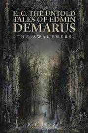 E. C. the Untold Tales of Edmin Demarus by R P Jonas
