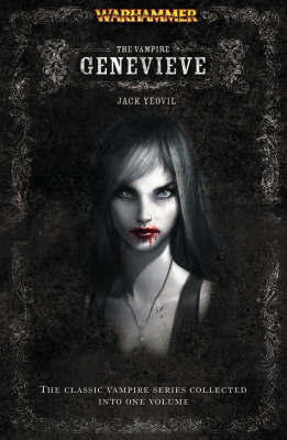 Warhammer: The Vampire Genevieve by Jack Yeovil
