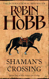 Shaman's Crossing (Soldier Son Trilogy #1) by Robin Hobb