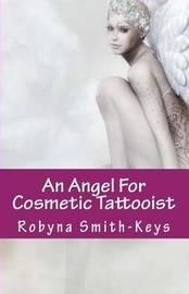 An Angel for Cosmetic Tattooist by Robyna Smith-Keys Aimm
