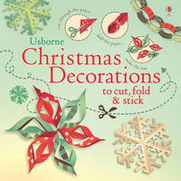 Christmas Decorations to Cut, Fold & Stick by Fiona Watt