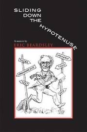 Sliding Down the Hypotenuse by Eric Beardsley