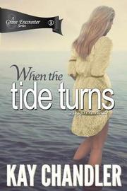 When the Tide Turns by Kay Chandler