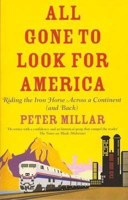 All Gone to Look for America by Peter Millar