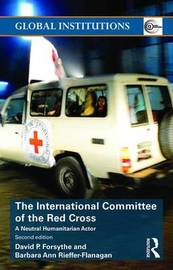 The International Committee of the Red Cross by David P Forsythe