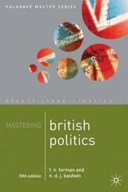 Mastering British Politics by F.N. Forman