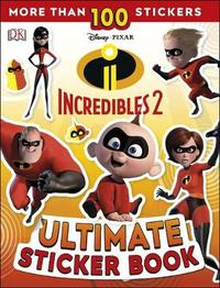 Disney Pixar The Incredibles 2 Ultimate Sticker Book by DK