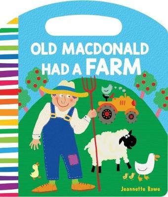 Nursery Rhyme Board Books Old Macdonald Had a Farm by Jeannette Rowe