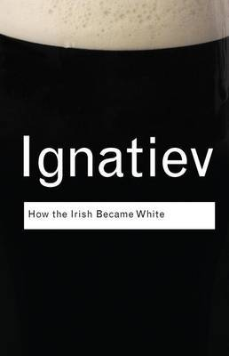 How the Irish Became White by Noel Ignatiev image