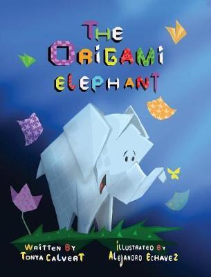 The Origami Elephant by Tonya Calvert
