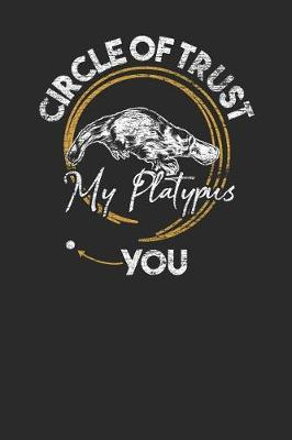 Circle Of Trust Platypus by Platypus Publishing