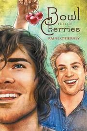 Bowl Full of Cherries by Raine O'Tierney