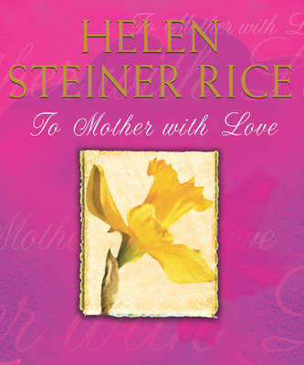 To Mother With Love by Helen Steiner Rice image