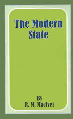 The Modern State by R M Maciver