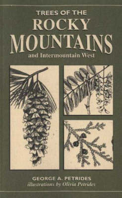 Trees of the Rocky Mountains by George A Petrides