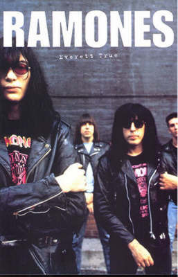 """The """"Ramones"""": A Biography by Everett True"""