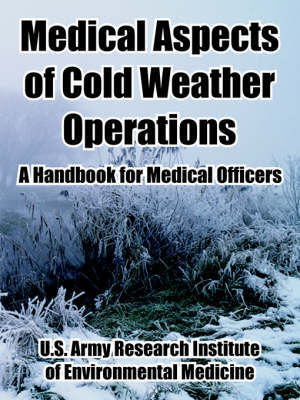 Medical Aspects of Cold Weather Operations: A Handbook for Medical Officers by United States Army image