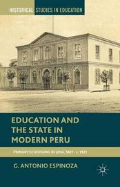 Education and the State in Modern Peru by G. Antonio Espinoza