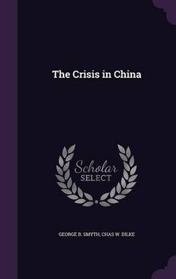 The Crisis in China by George B Smyth image
