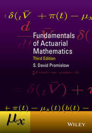 Fundamentals of Actuarial Mathematics by S.David Promislow