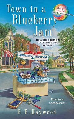Town in a Blueberry Jam by B B Haywood