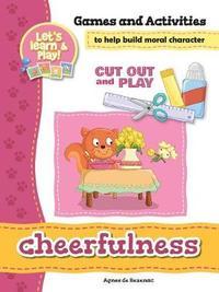 Cheerfulness - Games and Activities by Agnes De Bezenac