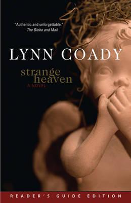 Strange Heaven, Reader's Guide Edition by Lynn Coady