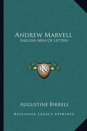 Andrew Marvell: English Men of Letters by Augustine Birrell