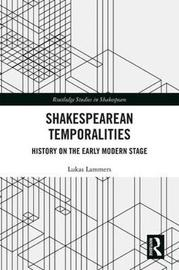 Shakespearean Temporalities by Lukas Lammers