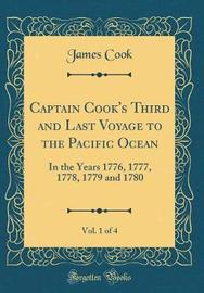 Captain Cook's Third and Last Voyage to the Pacific Ocean, Vol. 1 of 4 by Cook