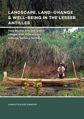 Landscape, Land-Change & Well-Being in the Lesser Antilles by Charlotte Eloise Stancioff image
