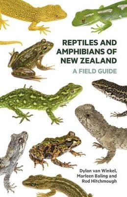 Reptiles and Amphibians of New Zealand: A Field Guide by Dylan van Winkel