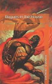 Rogues in the House by Robert , E. Howard