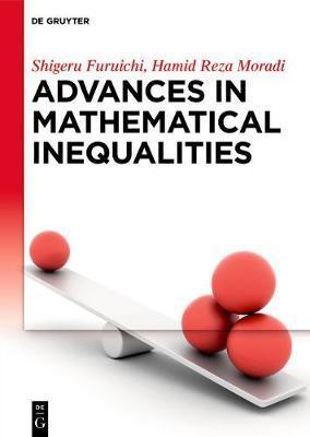 Advances in Mathematical Inequalities by Shigeru Furuichi