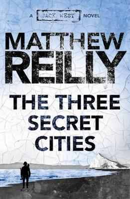 The Three Secret Cities: A Jack West Jr Novel 5 | Matthew Reilly Book |  In-Stock - Buy Now | at Mighty Ape NZ