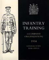 Infantry Training (4 - Company Organization) 1914 by General Staff War Office 10th August 1914 image