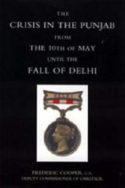 Crisis in the Punjab from the 10th of May Until the Fall of Delhi (1857) by Frederic Cooper image
